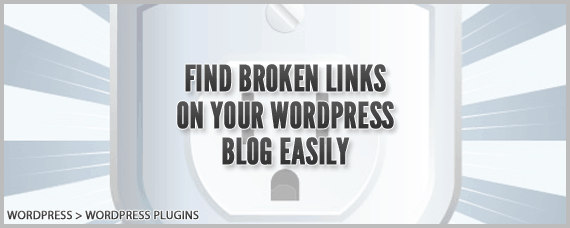 FIND-BROKEN-LINKS-ON-YOUR-WORDPRESS-BLOG-EASILY