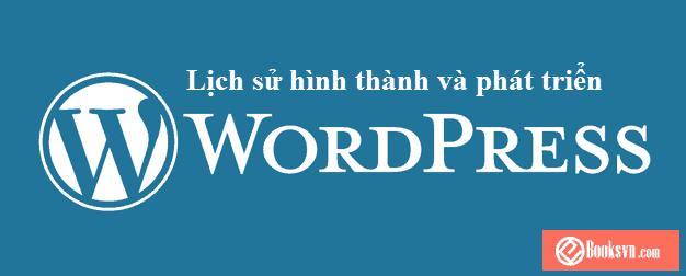 tom-tat-lich-su-hinh-thanh-va-phat-trien-cua-wordpress