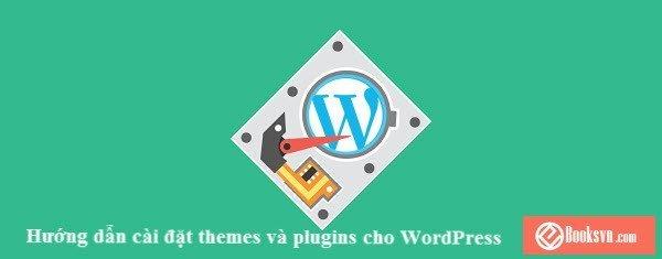 huong-dan-cai-dat-themes-va-plugins-cho-wordpress