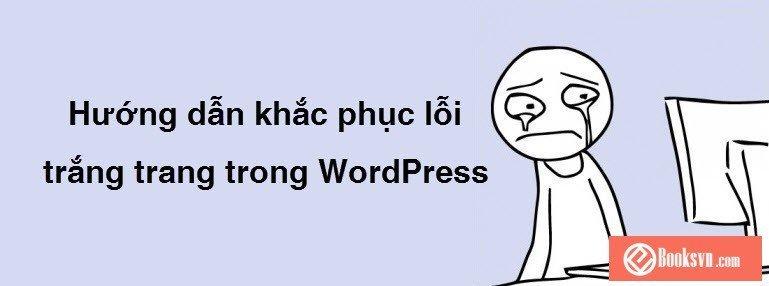 huong-dan-khac-phuc-loi-trang-trang-trong-wordpress