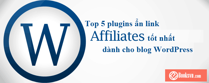 top-5-plugins-an-link-affiliates-tot-nhat-cho-wordpress