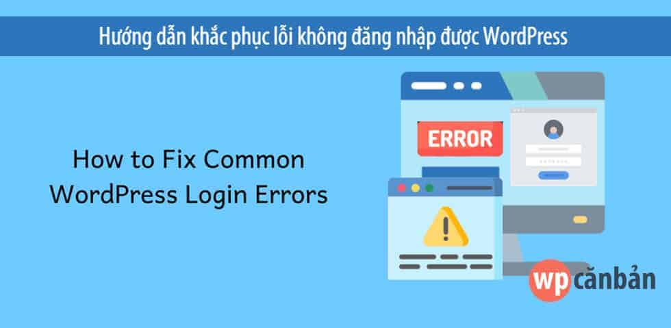 huong-dan-khac-phuc-loi-khong-dang-nhap-duoc-wordpress