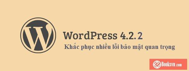 wordpress-4-2-2-len-ke-khac-phuc-them-nhieu-loi-bao-mat