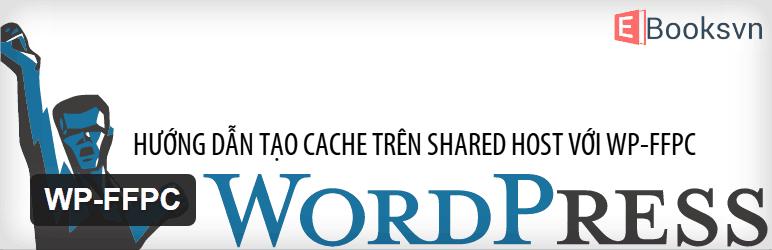 huong-dan-tao-cache-cho-wordpress-voi-plugin-wp-ffpc