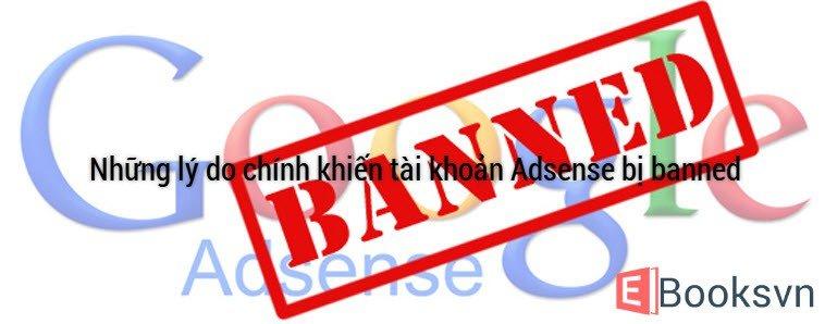 nhung-ly-do-chinh-khien-tai-khoan-adsense-bi-banned