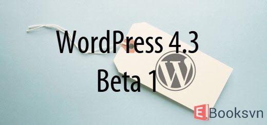 wordpress-4-3-beta-1-chinh-thuc-phat-hanh