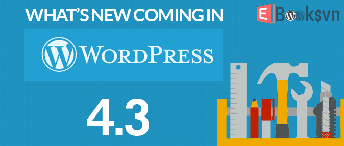 wordpress-4-3-len-ke-voi-nhieu-cai-tien-thu-vi