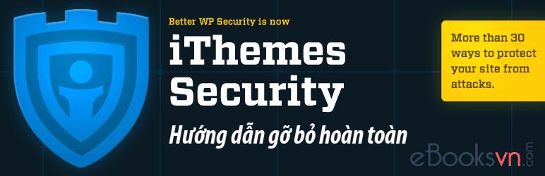 huong-dan-go-bo-hoan-toan-plugin-ithemes-security