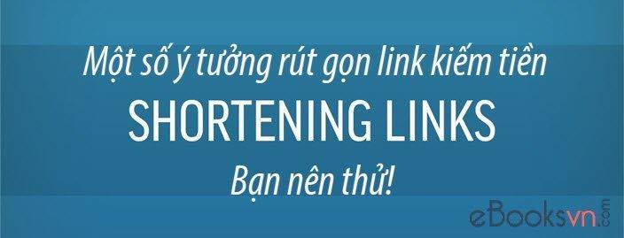 mot-so-y-tuong-rut-gon-link-kiem-tien-ban-nen-thu