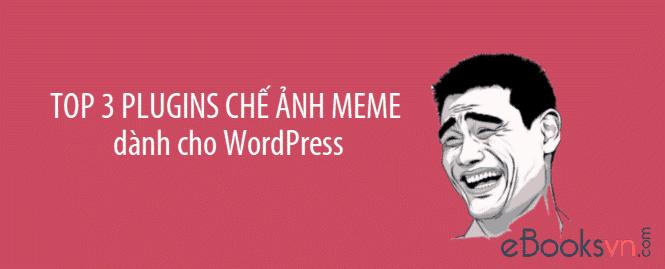 top-3-plugins-che-anh-meme-danh-cho-wordpress