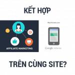 Kết hợp Google AdSense và tiếp thị liên kết trên cùng site?