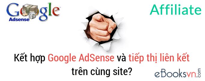 ket-hop-google-adsense-va-tiep-thi-lien-ket-tren-cung-site