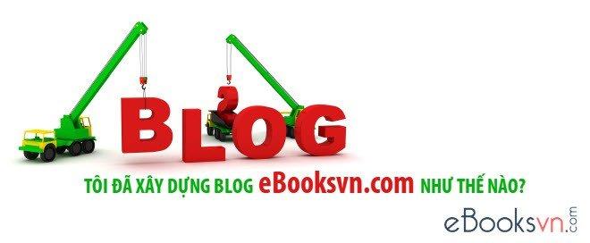 toi-da-xay-dung-blog-ebooksvn-com-nhu-the-nao