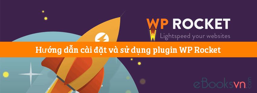 huong-dan-cai-dat-va-su-dung-plugin-wp-rocket