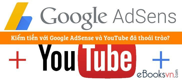kiem-tien-voi-google-adsense-va-youtube-da-thoai-trao