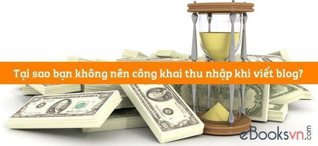 tai-sao-ban-khong-nen-cong-khai-thu-nhap-khi-viet-blog
