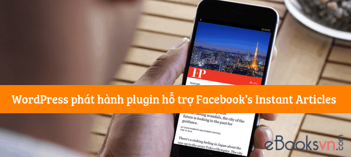 wordpress-phat-hanh-plugin-ho-tro-facebooks-instant-articles