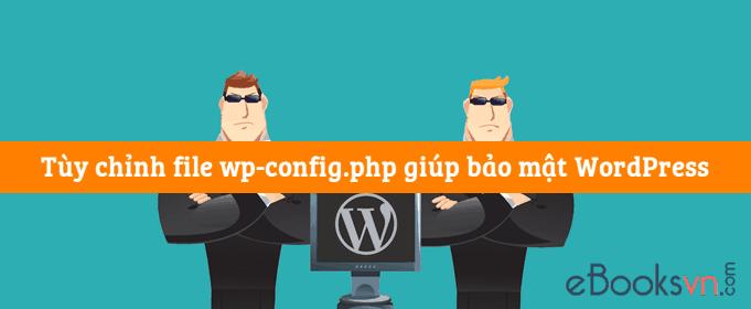 tuy-chinh-file-wp-config-php-giup-bao-mat-wordpress