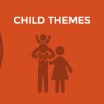 Tạo child theme trong WordPress một cách dễ dàng