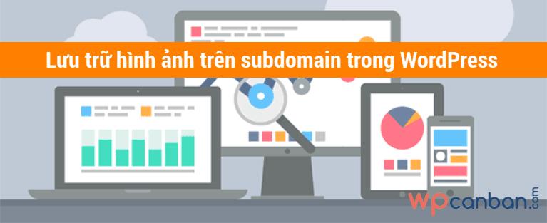 luu-tru-hinh-anh-tren-subdomain-wordpress