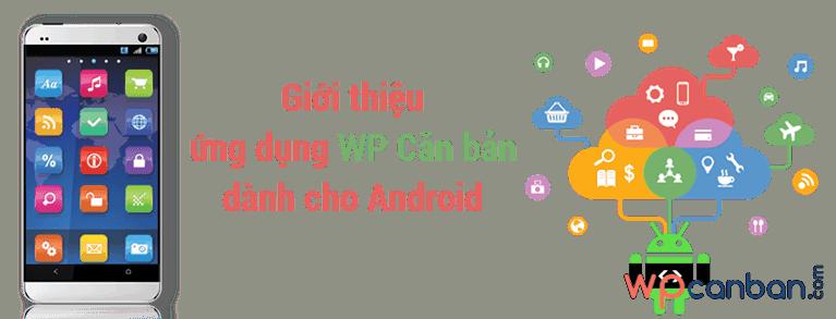 gioi-thieu-ung-dung-wp-can-ban-danh-cho-android