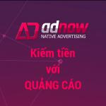 Có nên tham gia kiếm tiền với quảng cáo AdNow?