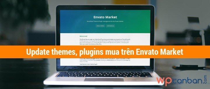 update-themes-plugins-mua-tren-envato-market-mot-cach-tu-dong