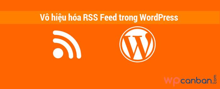vo-hieu-hoa-rss-feed-trong-wordpress