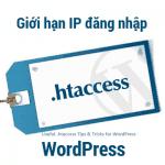 Giới hạn IP đăng nhập vào WordPress Admin với file .htaccess