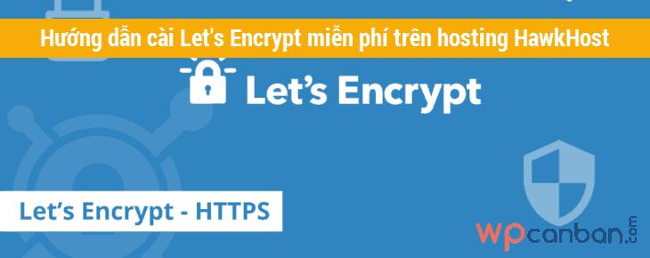 cai-lets-encrypt-ssl-mien-phi-tren-hosting-hawkhost