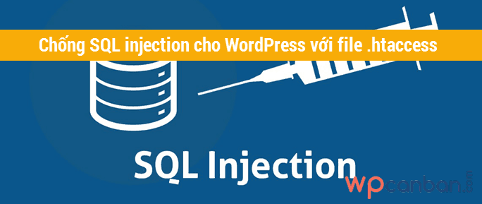 chong-sql-injection-hieu-qua-cho-wordpress-voi-file-htaccess