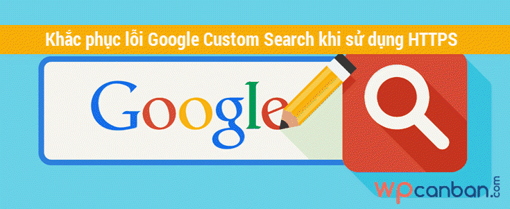 khac-phuc-loi-google-custom-search-khi-su-dung-https