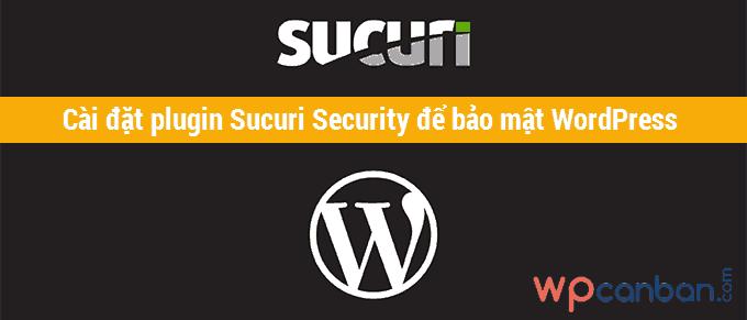 cai-dat-va-su-dung-plugin-sucuri-security-de-bao-mat-wordpress