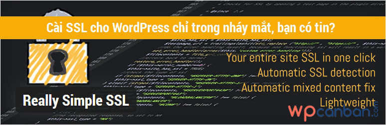cai-ssl-cho-wordpress-mot-cach-nhanh-chong-voi-plugin-really-simple-ssl