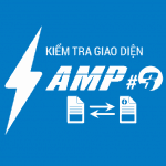 Kiểm tra giao diện AMP trong Google Search Console