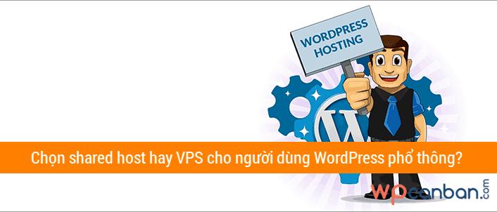 nen-chon-shared-host-hay-vps-cho-blog-website-wordpress