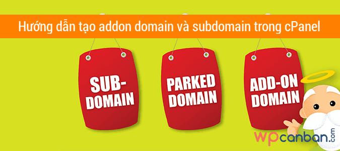 tao-addon-domain-va-subdomain-trong-cpanel