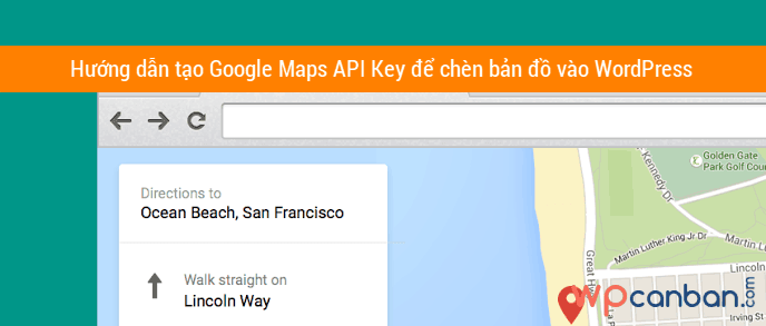 tao-google-maps-api-key-de-chen-ban-do-vao-wordpress
