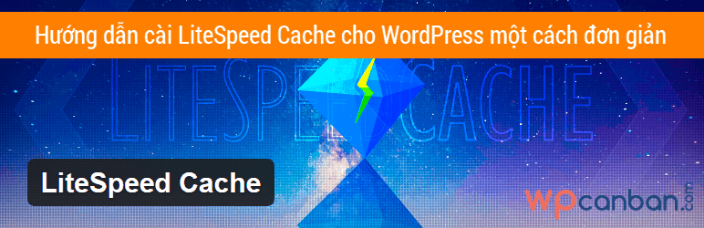 huong-dan-cai-litespeed-cache-cho-wordpress