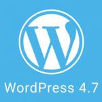 """WordPress 4.7 """"Vaughan"""" chính thức tới tay người dùng"""