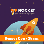Loại bỏ query strings trong WordPress với plugin WP Rocket