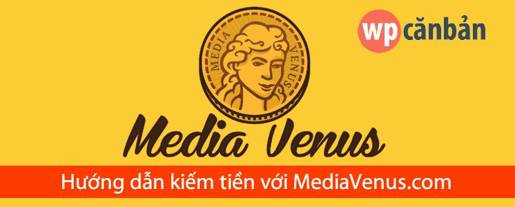 huong-dan-kiem-tien-voi-mediavenus-com