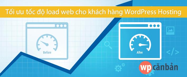 Tối ưu tốc độ load web cho khách hàng WordPress Hosting