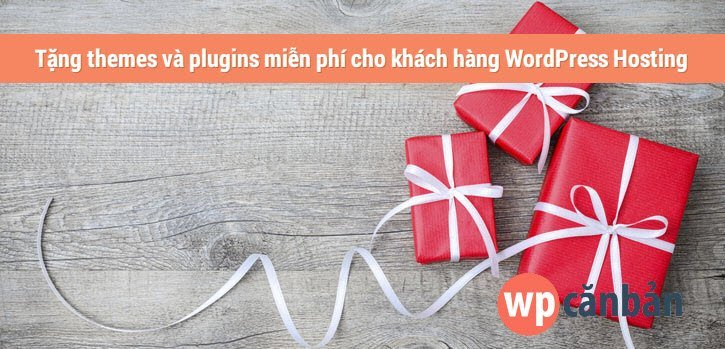 tang-themes-va-plugins-wordpress-mien-phi-cho-khach-hang-wordpress-hosting