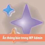 Ẩn các thông báo trong WordPress Admin một cách đơn giản