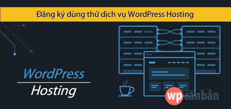 dang-ky-dung-thu-dich-vu-wordpress-hosting-mien-phi-7-ngay