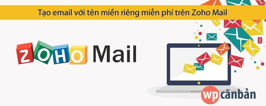 tao-email-voi-ten-mien-rieng-mien-phi-tren-zoho-mail