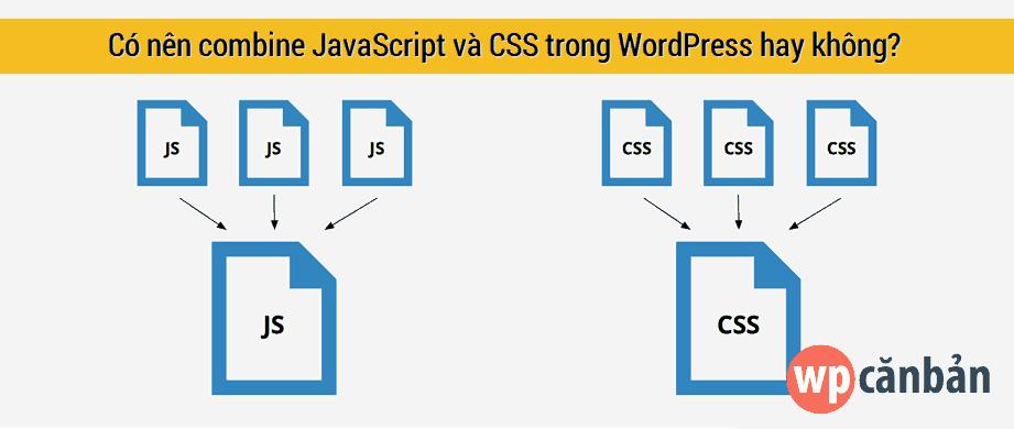 co-nen-combine-javascript-va-css-trong-wordpress-khong