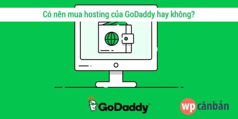 co-nen-mua-hosting-cua-godaddy-hay-khong