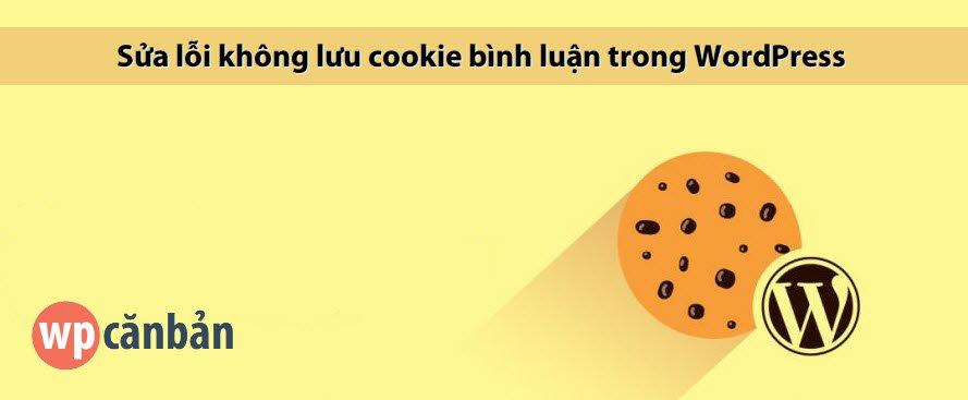sua-loi-khong-luu-cookie-binh-luan-trong-wordpress